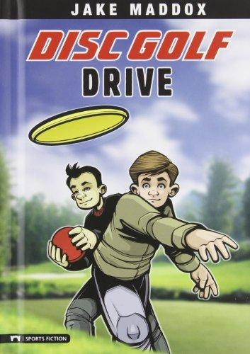 Disc Golf Drive (Jake Maddox Sports Stories)