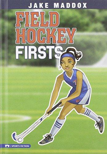 Field Hockey Firsts (Jake Maddox Girl Sports Stories)