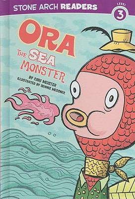 Ora, the Sea Monster (Stones Arch Readers Level 3)