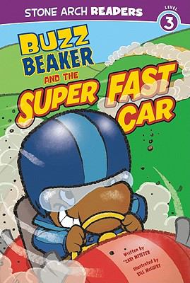 Buzz Beaker and the Super Fast Car (Stone Arch Readers)