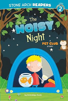 Noisy Night : A Pet Club Story