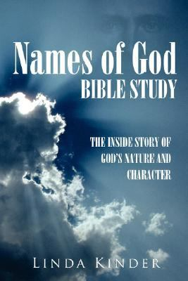 Names of God Bible Study: The inside story of God's Nature and Character
