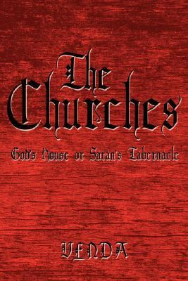 Churches: God's House or Satan's Tabernacle