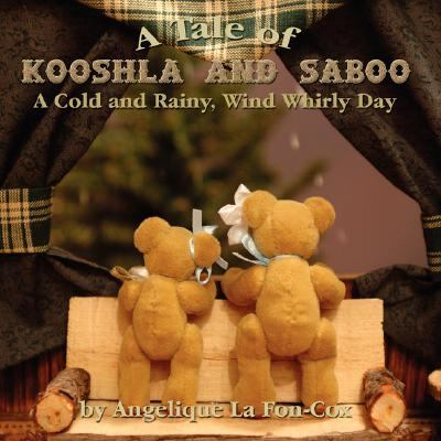 A Tale of Kooshla and Saboo: A Cold and Rainy, Wind Whirly Day