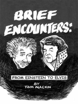 Brief Encounters: From Einstein to Elvis