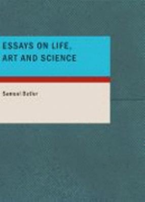 Essays on Life: Art and Science