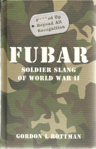 FUBAR : Soldier Slang of World War II