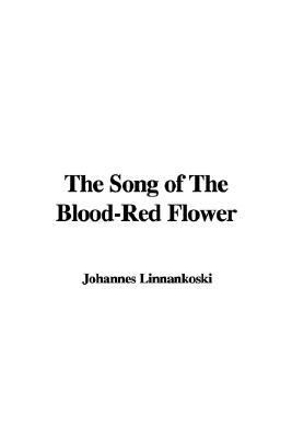 Song of the Blood-Red Flower