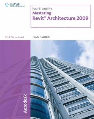Paul F. Aubin's Mastering Revit Architecture 2009