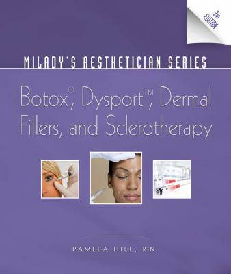 Milady?s Aesthetician Series: Botox, Dysport, Dermal Fillers and Sclerotherapy (Milady's Aesthetician Series)