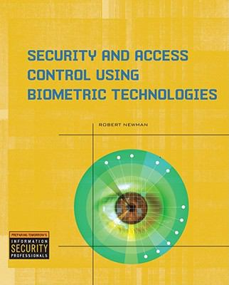 Security and Access Control Using Biometric Technologies: Application, Technology, and Management
