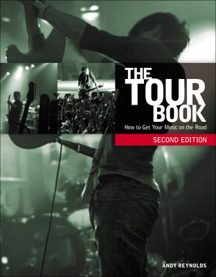 Tour Book : How to Get Your Music on the Road