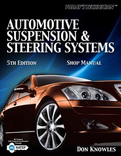 Today's Technichian: Automotive Suspension & Steering Shop Manual (Today's Technician)