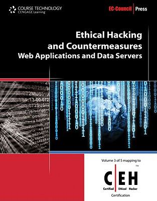 Ethical Hacking and Countermeasures: Web Applications and Data Servers (Ec-Council Press Series : Ethical Hacking and Countermeasures, Volume 3)