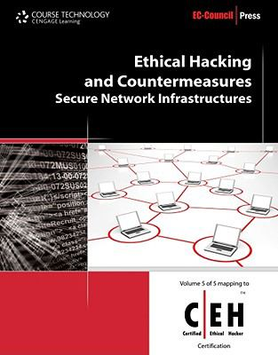 Ethical Hacking and Countermeasures: Secure Network Infrastructures (Ethical Hacking and Countermeasures: C/ E H: Certified Ethical Hacker)