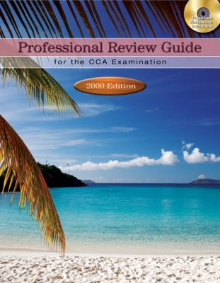 Professional Review Guide for the CCA Examination: 2009 Edition