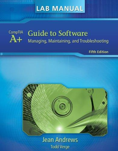 Lab Manual for Andrews' A+ Guide to Software (Test Preparation)