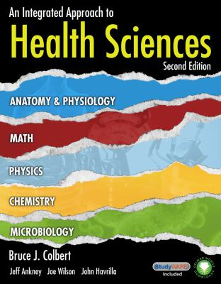 Integrated Approach to Health Sciences : Anatomy and Physiology, Math, Chemistry and Medical Microbiology