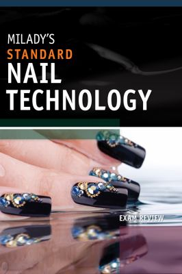 Miladys Standard Nail Technology, Student Exam Review