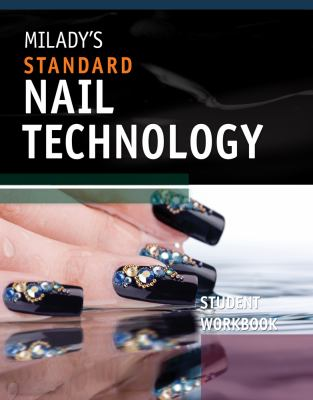 Miladys Standard Nail Technology, Student Workbook
