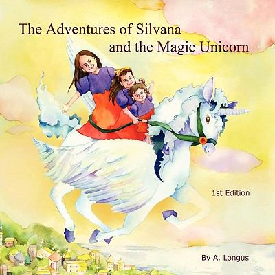 The ADVENTURES of SILVANA and the MAGIC UNICORN