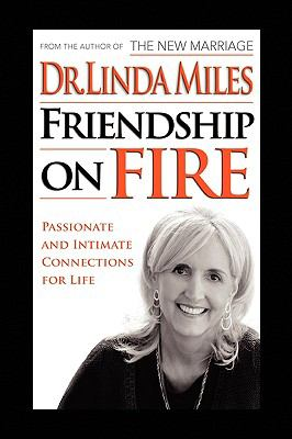Friendship on Fire: 52 Weeks to Passionate and Intimate Connections for Life