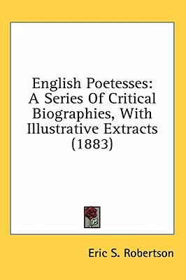 English Poetesses: A Series of Critical Biographies, with Illustrative Extracts (1883)