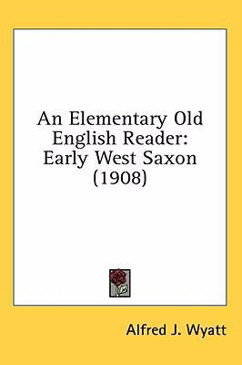 An Elementary Old English Reader: Early West Saxon (1908)