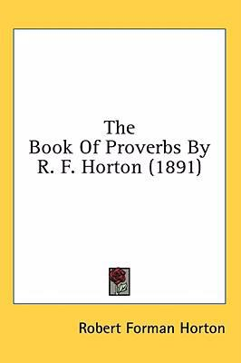 The Book of Proverbs by R F Horton