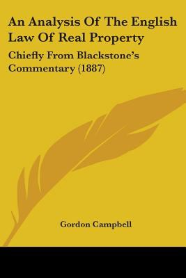 An Analysis of the English Law of Real Property: Chiefly from Blackstone's Commentary (1887)