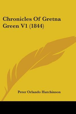 Chronicles of Gretna Green V1 (1844)