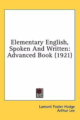 Elementary English, Spoken and Written: Advanced Book (1921)