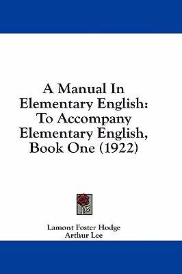 A Manual in Elementary English: To Accompany Elementary English, Book One (1922)