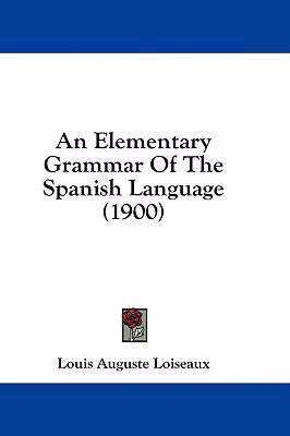An Elementary Grammar of the Spanish Language (1900)