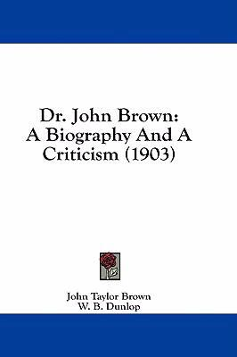 Dr. John Brown: A Biography and a Criticism (1903)