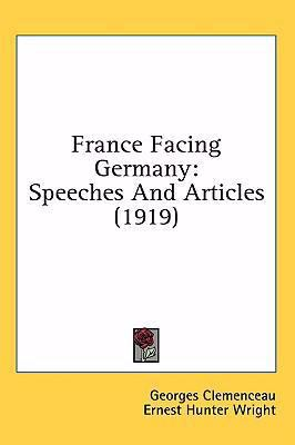 France Facing Germany: Speeches and Articles (1919)