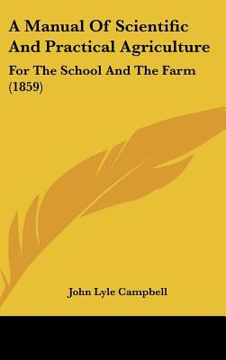 A Manual of Scientific and Practical Agriculture: For the School and the Farm (1859)