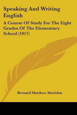 Speaking and Writing English : A Course of Study for the Eight Grades of the Elementary School (1917)
