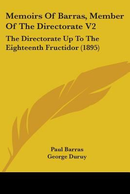 Memoirs Of Barras, Member Of The Directorate V2: The Directorate Up To The Eighteenth Fructidor (1895)