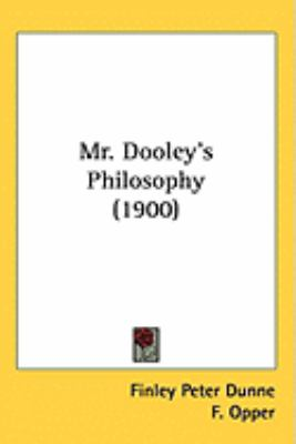 Mr. Dooley's Philosophy (1900)