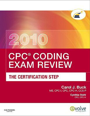 CPC Coding Exam Review 2010: The Certification Step (CPC Coding Exam Review: Certification Step)
