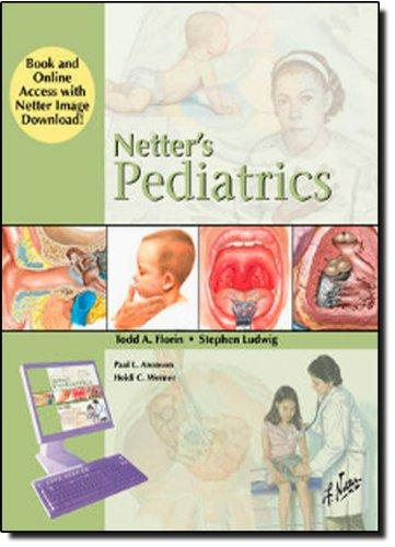 Netter's Pediatrics, Book and Online Access at www.NetterReference.com, 1e (Netter Clinical Science)