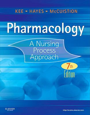 Pharmacology : A Nursing Process Approach