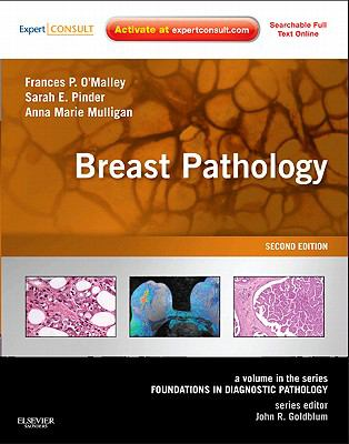 Breast Pathology: A Volume in the Foundations in Diagnostic Pathology series (Expert Consult - Online and Print)