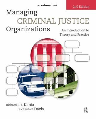 Managing Criminal Justice Organizations, Second Edition: An Introduction to Theory and Practice