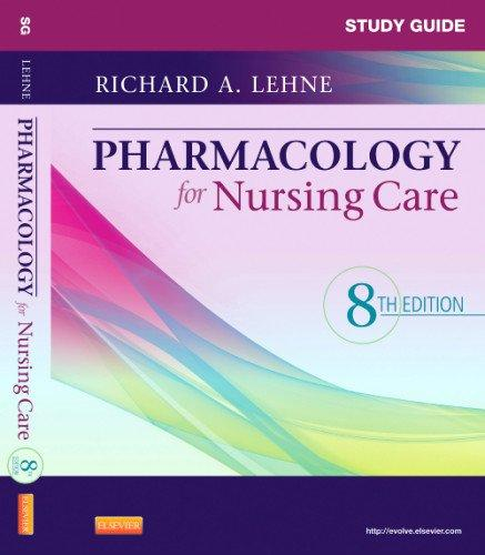Study Guide for Pharmacology for Nursing Care, 8e