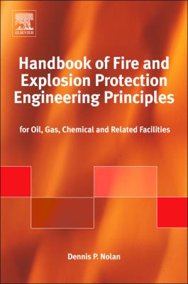 Handbook of Fire and Explosion Protection Engineering Principles : For Oil, Gas, Chemical and Related Facilities