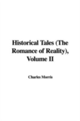 Historical Tales (The Romance Of Reality), Volume Ii