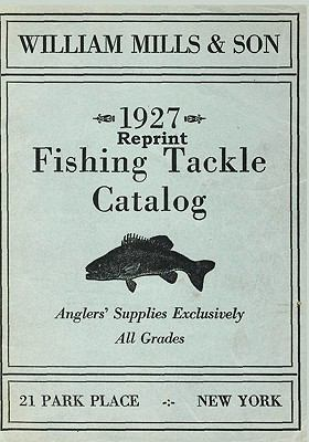 William Mills & Son 1927 Reprint Fishing Tackle Catalog