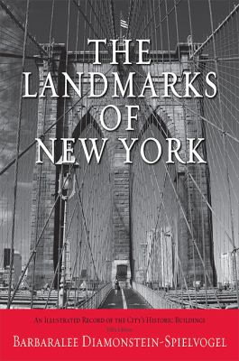 The Landmarks of New York: An Illustrated Record of the City's Historic Buildings (Excelsior Editions)